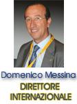 Il socio Domenico Messina Direttore Internazionale